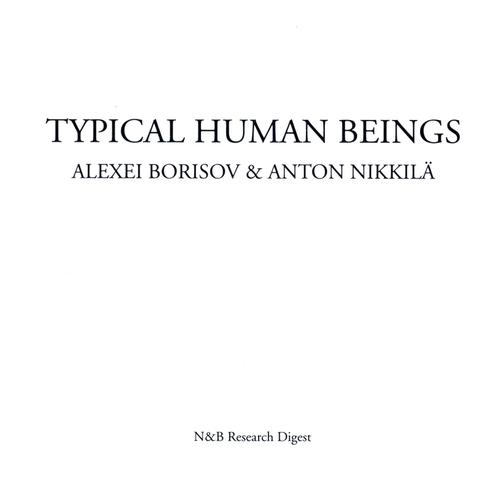 Alexei Borisov and Anton Nikkilä - Typical Human Beings
