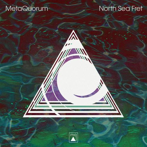 MetaQuorum - North Sea Fret (Remastered)