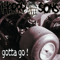 HARRY SONS - Gotta Go!
