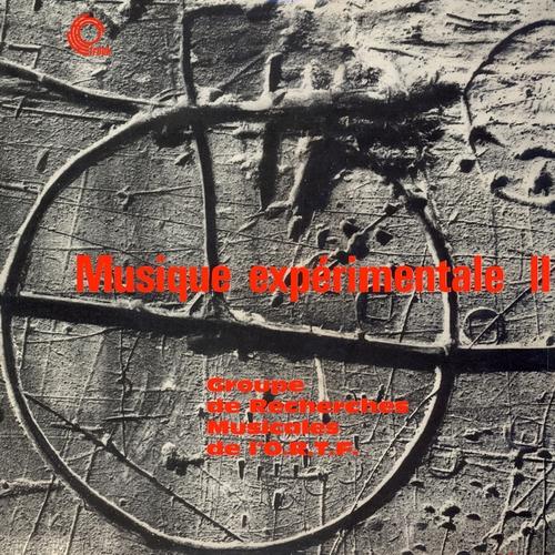Le group de recherches musicales de la R.T.F. - Musique expérimentale II (Remastered)