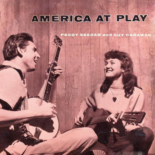 Peggy Seeger and Guy Carawan - America At Play