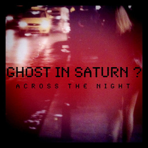 Ghost in Saturn? - Across the Night