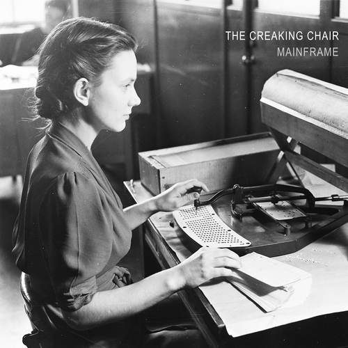 The Creaking Chair - Mainframe
