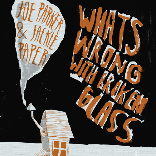 Jackie Paper & Lonely Joe Parker - What's Wrong with Broken Glass