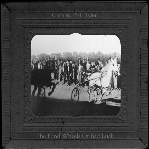 Cath & Phil Tyler - The Hind Wheels of Bad Luck