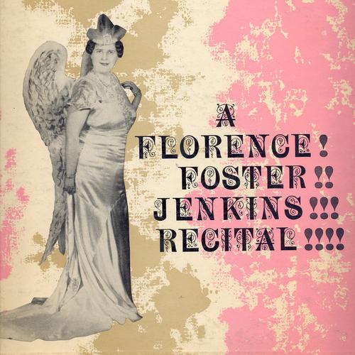 Florence Foster Jenkins - A Florence Foster Jenkins Recital