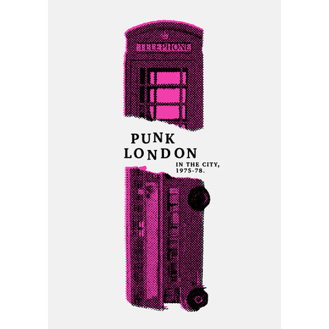Punk London - In the City 1975-78