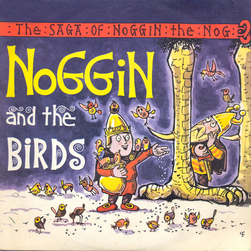 Oliver Postgate, Ronnie Stevens, Vernon Elliott - The Saga Of Noggin The Nog: Noggin And The Birds