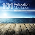 101 Relaxation, Meditation and Yoga Minutes, Songs for New Age Study, Deep Massage, Asian Zen Serenity, Baby Sleep
