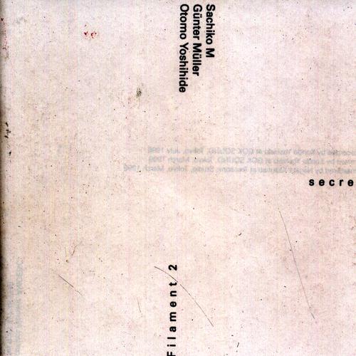 Sachiko M, Günter Müller & Otomo Yoshihide - Filament 2