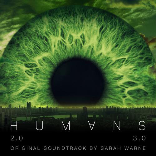 Sarah Warne - Humans Series 2 & 3 (Original Television Soundtrack)