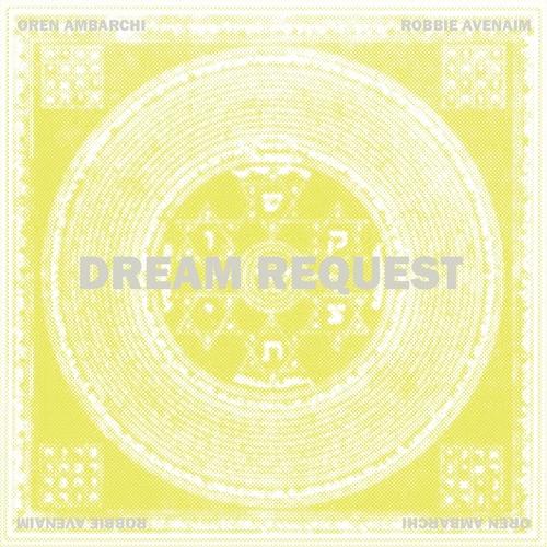 Oren Ambarchi/Robbie Avenaim - Dream Request