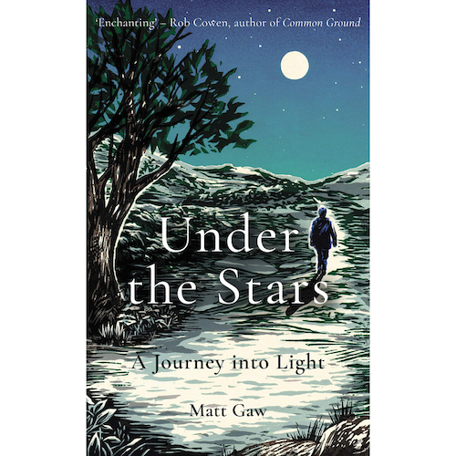 Under the Stars: A Journey Into Light by Matt Gaw