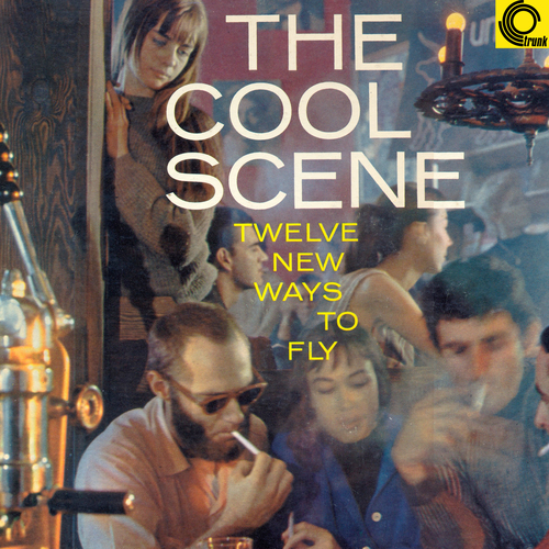 Various Artists - The Cool Scene - Twelve New Ways to Fly