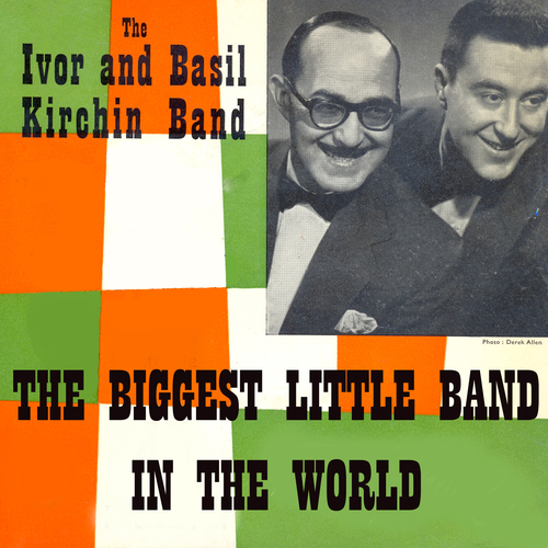 The Ivor And Basil Kirchin Band - The Biggest Little Band In The World