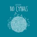 No Cymbals