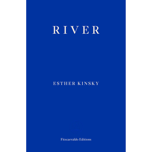 RIVER by Esther Kinsky