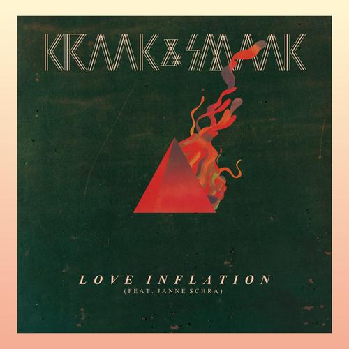Kraak & Smaak feat. Janne Schra - Love Inflation