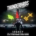 Thunderbirds Are Go - Legacy (The Complete Score) (Original Television Soundtrack)