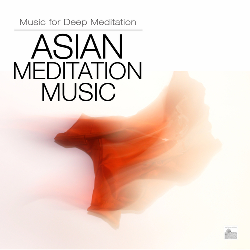 Asian Meditation Music Collective - Asian Meditation Music - Asian Music for Deep Meditation