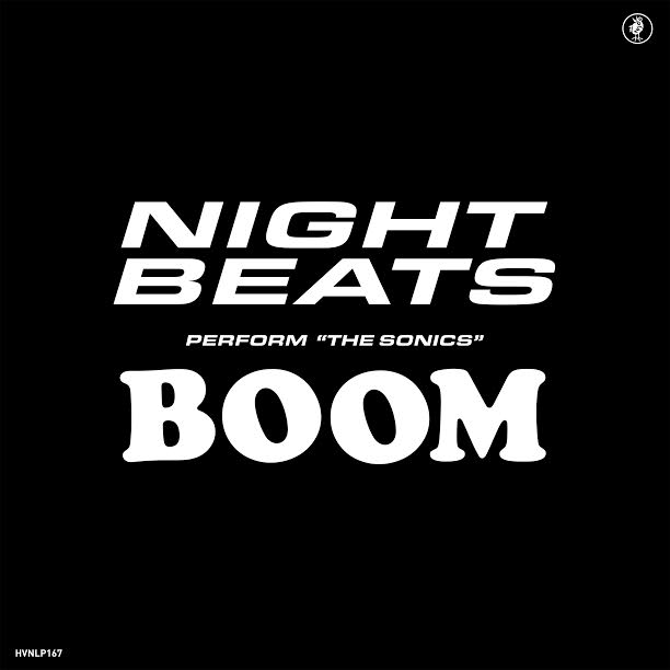 Night Beats - Night Beats Perform 'The Sonics Boom'