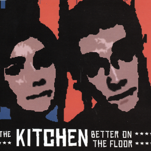 The Kitchen - Better On The Floor