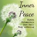 Inner Peace - Musica Strumentale Jazz Chillout Easy Listening per Rilassamento Profondo Pace Interiore Meditazione e Chakra
