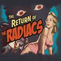 Return of The Radiacs