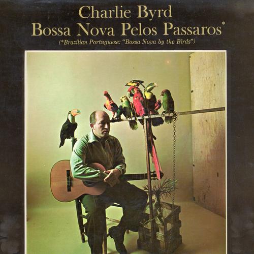 Charlie Byrd - Bossa Nova Pelos Passaros