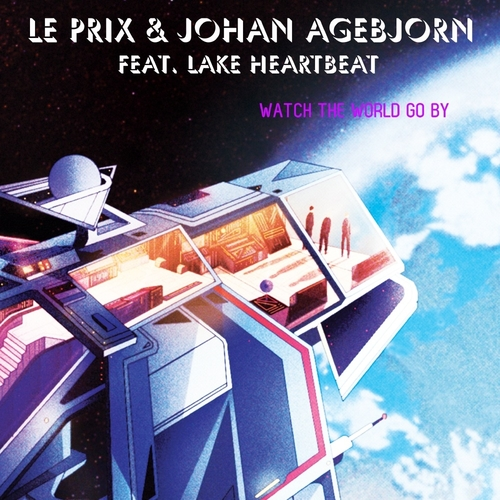 Le Prix & Johan Agebjorn - Watch The World Go By