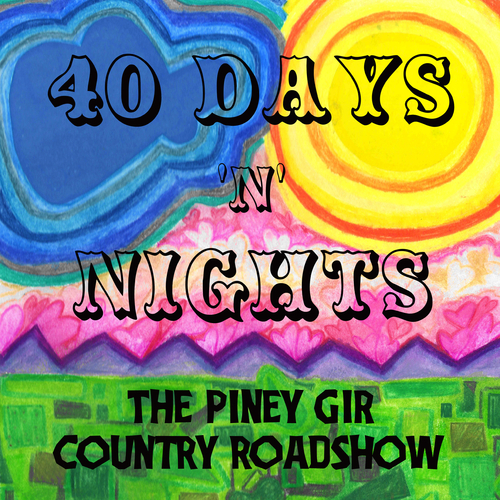 The Piney Gir Country Roadshow - 40 Days 'N' Nights EP