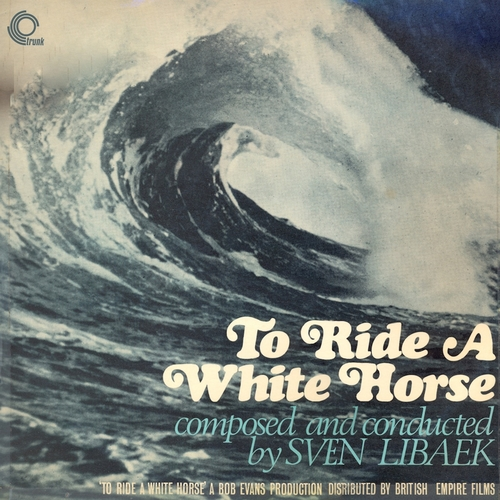 Sven Libaek - To Ride a White Horse (Original Motion Picture Soundtrack) [Remastered]