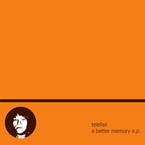 Telefair - A Better Memory E.P
