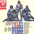 DUKES OF HAMBURG - Some Folks by the...