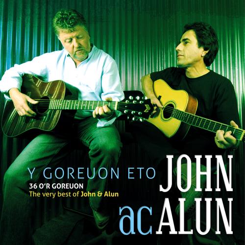 John ac Alun - Goreuon John ac Alun