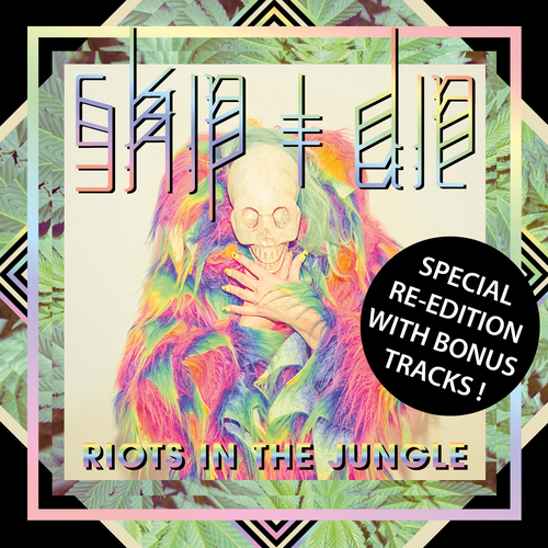 SKIP&DIE - Riots In The Jungle : Special Re-Edition