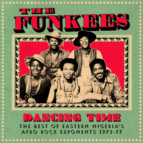 The Funkees - Dancing Time, The Best Of Eastern Nigeria's Afro Rock Exponents 1973-77