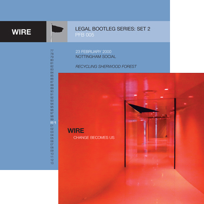 Wire - Change Becomes Us Special Edition CD + legal bootleg series 2