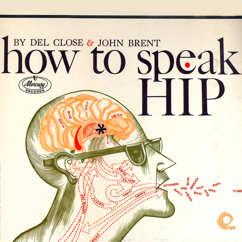 Del Close and John Brent - How to Speak Hip