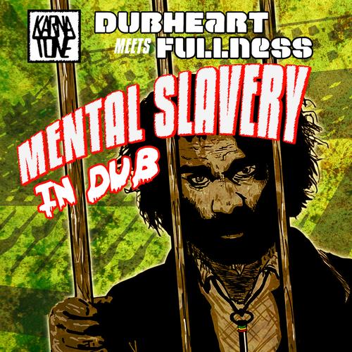Dubheart Meets Fullness - Mental Slavery in Dub