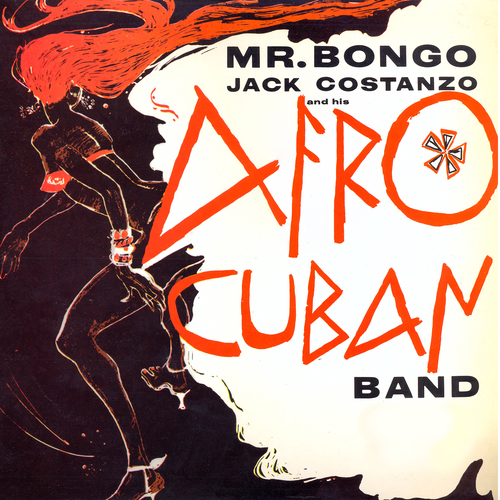 Jack Costanzo and His Afro Cuban Band - Mr Bongo