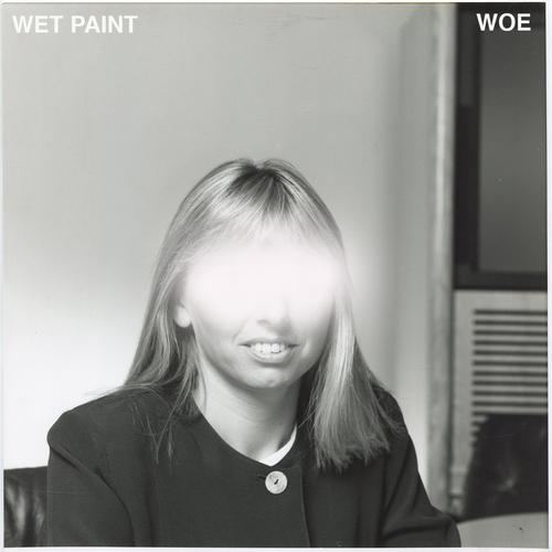 Wet Paint - Woe