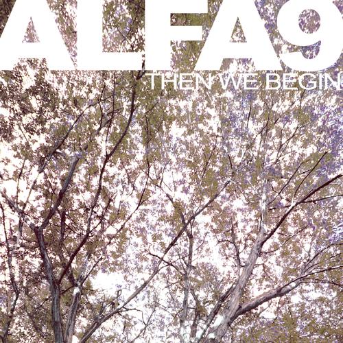 Alfa 9 - Then We Begin