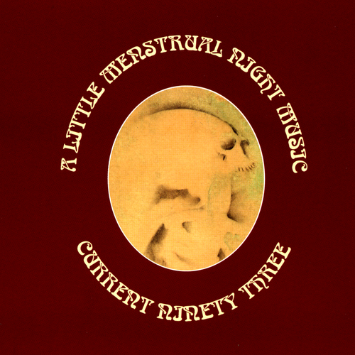 Current 93 - A Little Menstrual Night Music