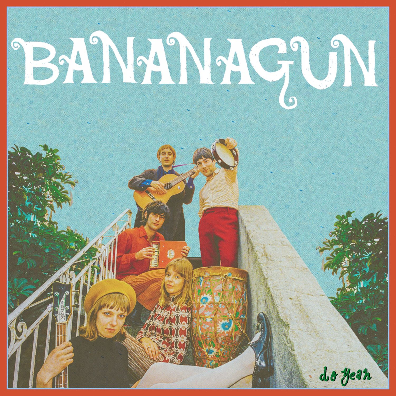 Bananagun - Do Yeah