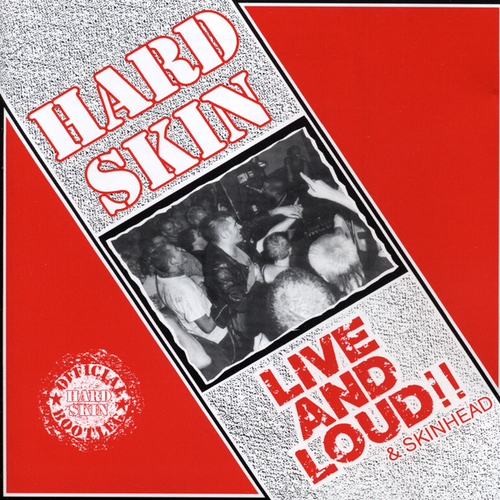Hard Skin - Live And Loud & Skinhead