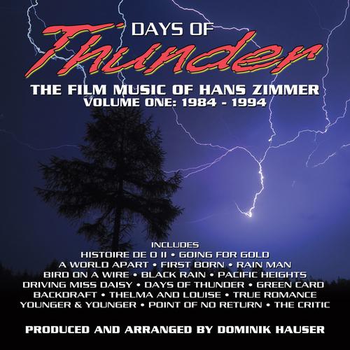 Dominik Hauser - Days of Thunder: The Film Music of Hans Zimmer, Vol. 1 (1984 - 1994)