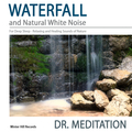 Waterfall and Natural White Noise for Deep Sleep - Relaxing and Healing Sounds of Nature