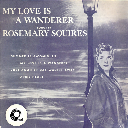Rosemary Squires - My Love Is A Wanderer