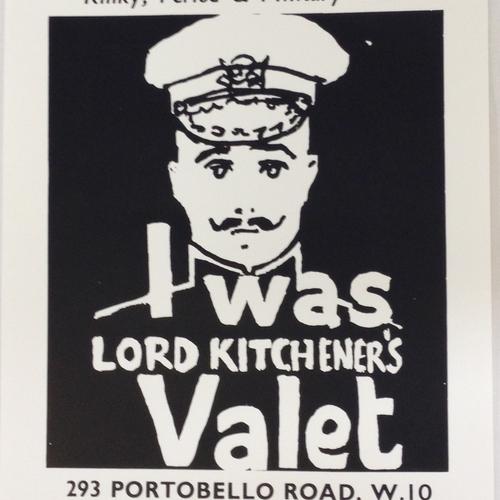 I Was Lord Kitchener's Valet Screenprint